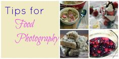 Tips for food photography some great tips!