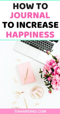 How to journal to increase your happiness. Get your copy of the eBook Journal To Happiness here. #journaling #happiness