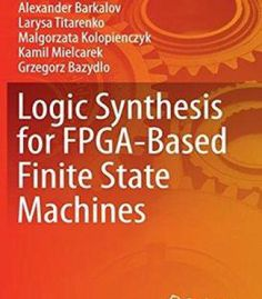 Logic Synthesis For Fpga-Based Finite State Machines PDF