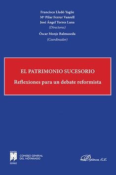 El Patrimonio sucesorio : reflexiones para un debate reformista Madrid : Dykinson, cop. 2014 #novetatsdret