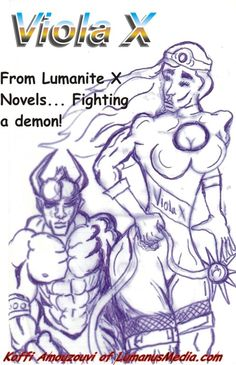 Viola X - Christian Fiction & Science Fiction Fantasy & Comic Book Super Hero: Lumanite X - episode 2 - Mastering The Spirit Force