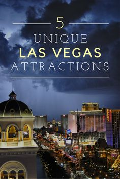Unique things to do in Las Vegas.