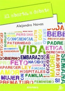 El Aborto : a debate / Alejandro Navas