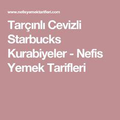 Tarçınlı Cevizli Starbucks Kurabiyeler - Nefis Yemek Tarifleri