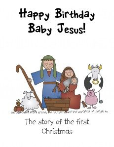 Happy Birthday Baby Jesus Christmas Story. Keep poking around on this page to find the gems she has there.