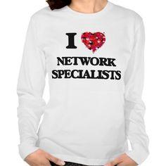 I love Network Specialists T Shirt, Hoodie Sweatshirt