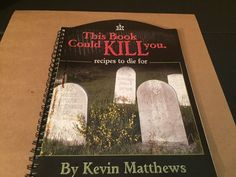 2001 This Book Could Kill You Recipes to Die For Cookbook Kevin Matthews