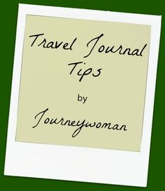 Travel Journal Tips by Journeywoman. Keep a travel journal.     rv, rving, rver, road trip, Cruise America, rv travel