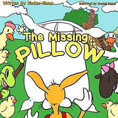 Children's Book: The Missing Pillow (Adventure and Friendship Children's Books Collection Book 1), http://www.amazon.co.uk/dp/B00QGS0DHU/ref=cm_sw_r_pi_awdl_hlqKub0AFSMPP