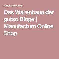 Das Warenhaus der guten Dinge | Manufactum Online Shop Shops, Good Things, Do Your Thing, Tents, Retail, Retail Stores