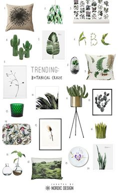 Trending: Botanical Craze - NordicDesign. Always a good choice to include botanicals.