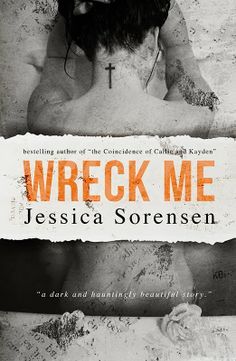 Jessica Sorensen's Blog: Wreck Me Cover Reveal!