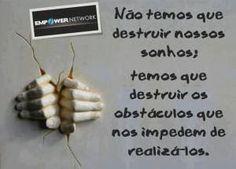 Não temos que destruir os nossos sonhos!