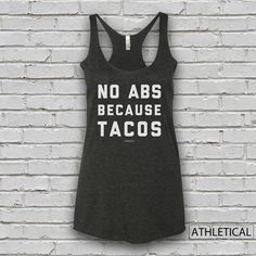 No Abs Because Tacos Women's Tank Top by Athletical Apparel