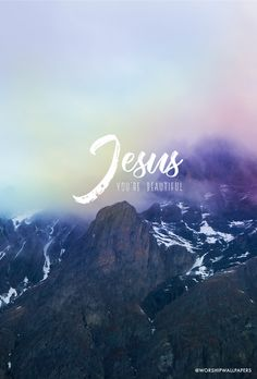 """Jesus You're Beautiful"" by Jon Thurlow // Phone screen format // Like us on Facebook www.facebook.com/worshipwallpapers // Follow us on Instagram @worshipwallpapers"