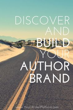 Discover and Build Your Author Brand | YourWriterPlatform.com http://www.yourwriterplatform.com/build-your-author-brand/