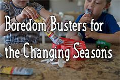 Boredom Busters for the Changing Seasons - By Naptime Tales  Summer has come to an end, which means I have exhausted all efforts to keep my kids entertained. Lately I've found a couple of easy at home activities that keep my crew happy and busy. -
