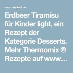 Erdbeer Tiramisu für Kinder light, ein Rezept der Kategorie Desserts. Mehr Thermomix ® Rezepte auf www.rezeptwelt.de