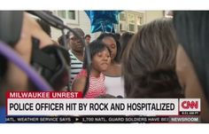 BUSTED: Milwaukee protester calls for violence, but CNN reports... - Allen B. West - AllenBWest.com