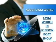 The London Boat Show reached a deal with CWM World to sponsor the show for this year. CWM World provides professional and user-friendly trading features and platforms of high quality, offering users the ability to tailor their experience of trading to suit personal needs for any trade regardless the time and place. CWM World is sponsoring the show through its forex trading company named CWM FX.  \nThe managing director of CWM World revealed that the group was pleased to become the official…