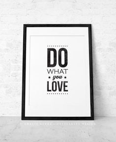 Quote print typography poster wall art inspirational print retro Giclee. Do what you love. black and white b&w. Caffe Latte Design. UK print by LatteDesign for $19.00