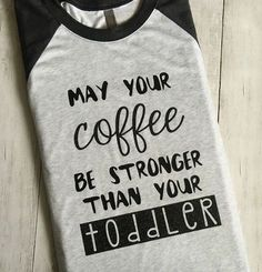 May your coffee be stronger than your by CustomizedShirtsSuch