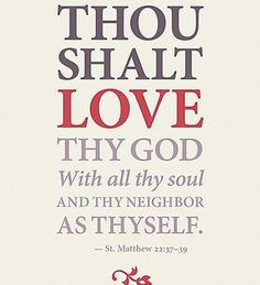 Love God with everything you have in you.