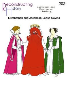 Reconstructing History Pattern - RH202 - Elizabethan and Jacobean Loose Gowns
