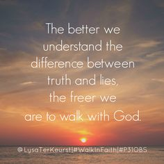 """#TBT #Quote from our second study of 2015: """"The better we understand the difference between truth and lies, the freer we are to walk with God."""" @lysaterkeurst, #WalkInFaith @proverbs31obs"""