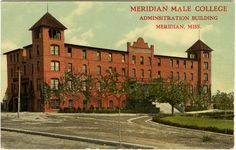 Meridian Male College, Meridian, MS; founded in 1901 and merged with Meridian Woman's College and Conservatory after 1913