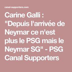 """Carine Galli : """"Depuis l'arrivée de Neymar ce n'est plus le PSG mais le Neymar SG"""" - PSG Canal Supporters"""