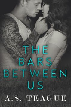 THE BARS BETWEEN US by A.S. Teague – Susan's Books I Like