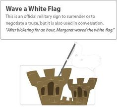 Waving a white flag - Great explanation of this colorful idiom! #learn #english #esl #toefl