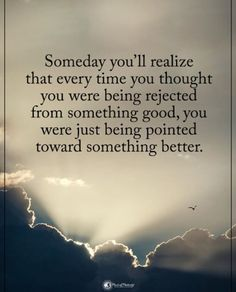 Someday youll realize that..