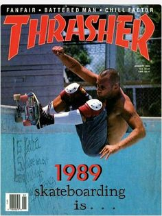 Jay power... this is his 1989 Thrasher cover shot. Not only does it show the grit that is Jay Adams even at age 28. The wording below him says it all. Skateboarding is... I can remember when this issue came out, all we wanted to do was find and ride pools. Still have my original copy and I still want to find and ride pools.