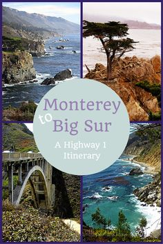 Monterey to Big Sur. A California Highway 1 Itinerary