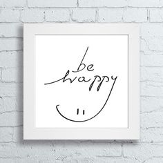 Inspirational Quote Decor for Minimalists — Be Happy Salons Cosy, Smile Quotes, Home Art, Hand Lettering, Diy Home Decor, Diy And Crafts, Wall Decor, Printables, Letters