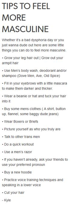 FTM tips << these also help for genderfluid/non binary peeps too!!!<< and androgynous ppl that feel a bit more masculine at times!