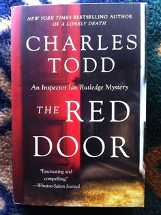 """Book 10/50 for FiftyFifty.me, """"The Red Door"""" by Charles Todd. All of the Ian Rutledge novels have been excellent reads, but this one was particularly well crafted, the final chapters having more twists than Chubby Checker. Rich, atmospheric, a genuine treat for mystery fans and anglophiles, there's no doubt I'll be continuing my run on the works of Charles Todd."""