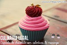 Culinária Legal: Cupcake de chocolate com cobertura de morango