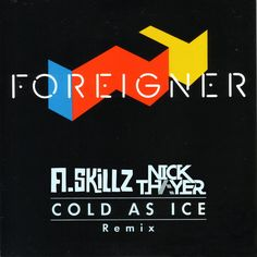 Foreigner - Cold as Ice (A.Skillz & Nick Thayer Bootleg Remix) by Thissongissick.com by Thissongissick.com, via SoundCloud