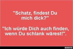 Schatz, findest Du mich dick?.. | Lustige Bilder, Sprüche, Witze, echt lustig