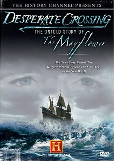 A great documentary on the voyage of the Mayflower (I watch it every year the week of Thanksgiving!)