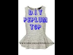 D.I.Y PEPLUM TOP TUTORIAL  (BEGINNER SEWING) (sizing a large shirt down to a small and reattaching sleeves).