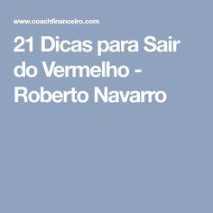 21 Dicas para Sair do Vermelho - Roberto Navarro