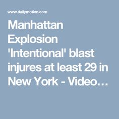 Manhattan Explosion 'Intentional' blast injures at least 29 in New York - Video…