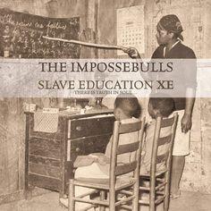 "The Impossebulls ""Slave Education XE"" (BSXE0013, 2014)"