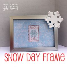 Snow Day Frame, perfect for those #snow day wishes this time of year!