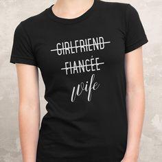 Girlfriend Fiancée Wife T-Shirt #engaged #wedding #henparty