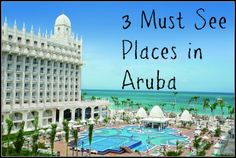 Want to visit Aruba? Here are 3 must see places in Aruba that you will want to put on your sight seeing radar.